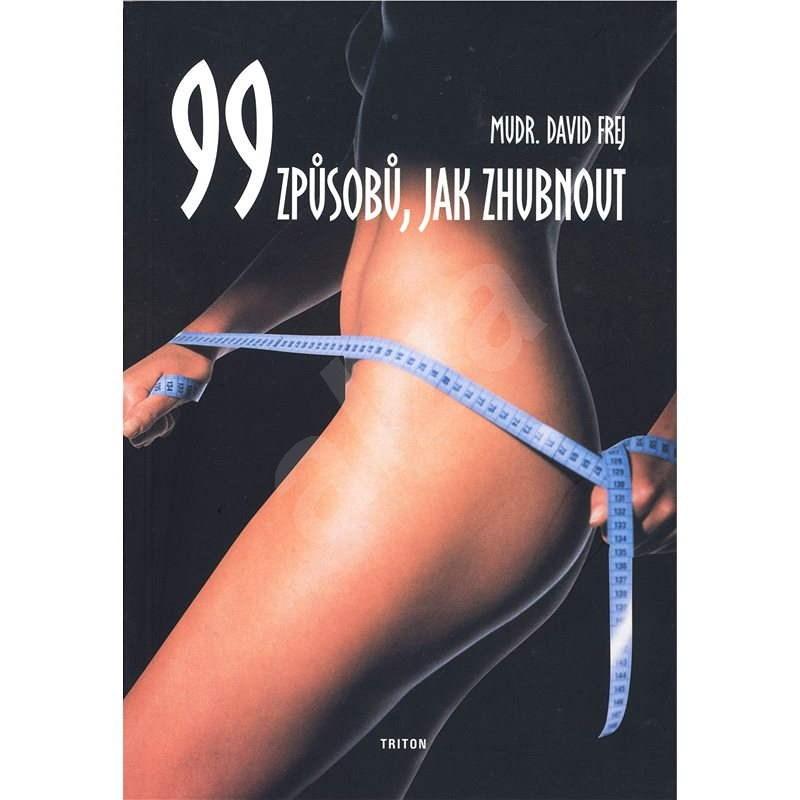 99 způsobů, jak zhubnout - MUDr. David Frej