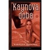 Kaynova doba - Karolina Francová