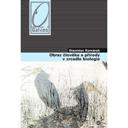 Obraz člověka a přírody v zrcadle biologie - Prof. RNDr. Stanislav Komárek Dr.
