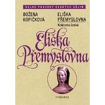 Eliška Přemyslovna - Královna česká - Božena Kopičková
