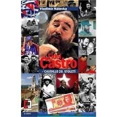Fidel Castro - caudillo 20. století - Vladimír Nálevka