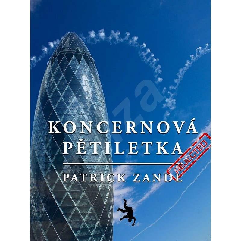 Koncernová pětiletka - Patrick Zandl
