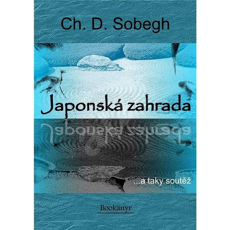 Japonská zahrada - Ch.D. Sobegh
