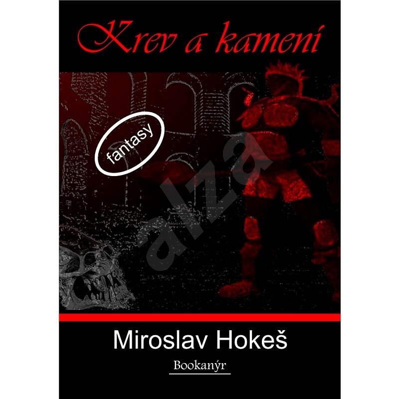 Krev a kamení - Miroslav Hokeš