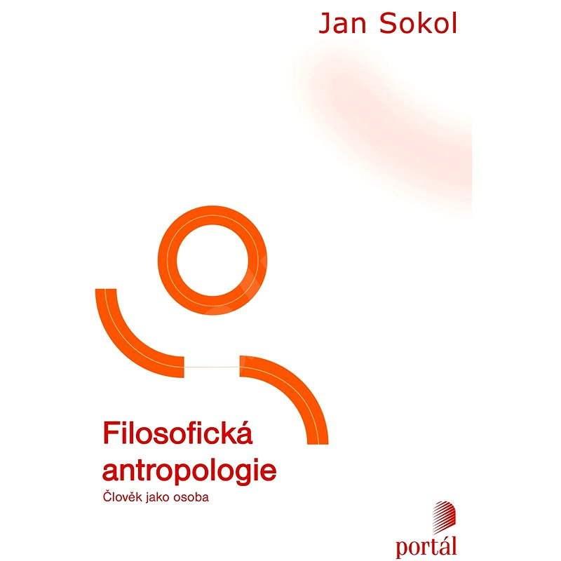 Filosofická antropologie - Jan Sokol