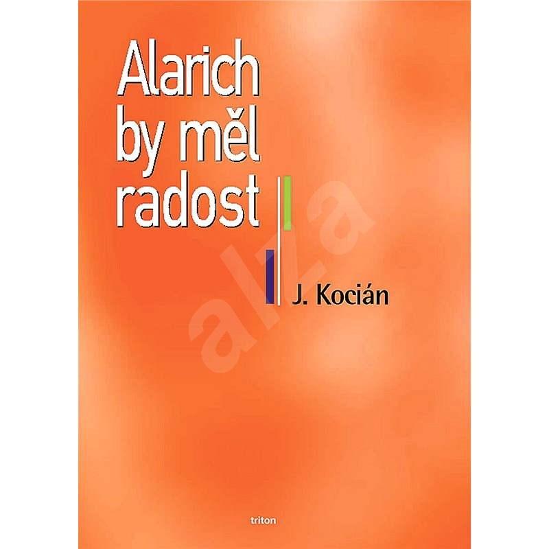 Alarich by měl radost - Jiří Kocián