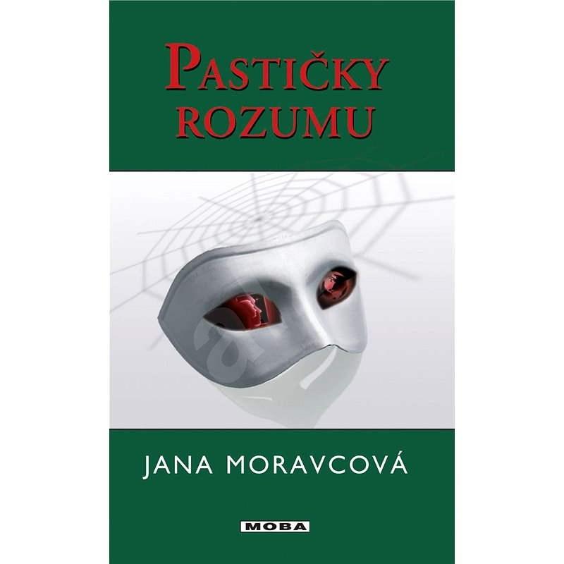 Pastičky rozumu - Jana Moravcová