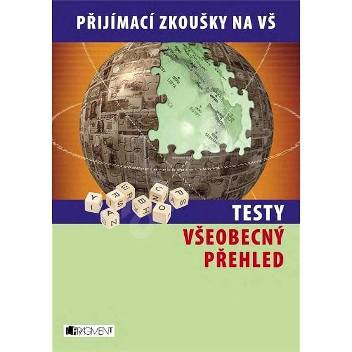 Testy – Všeobecný přehled - Zuzana Novotná  Jakub Rákosník  Jan Sládek  Lukáš Porkert