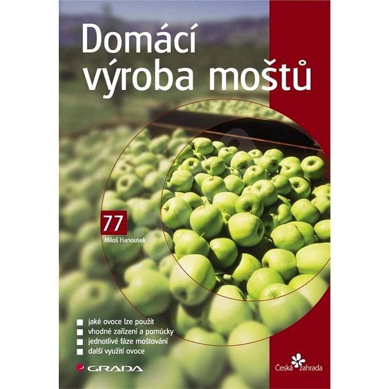 Domácí výroba moštů - Miloš Hanousek