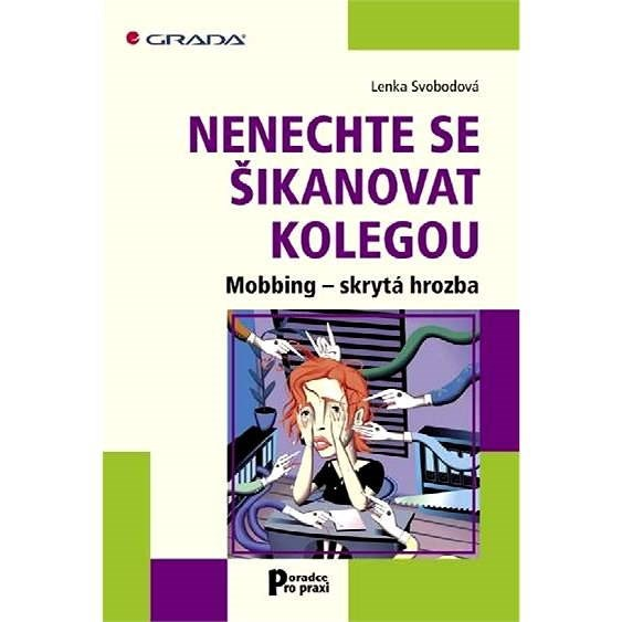 Nenechte se šikanovat kolegou - Lenka Svobodová