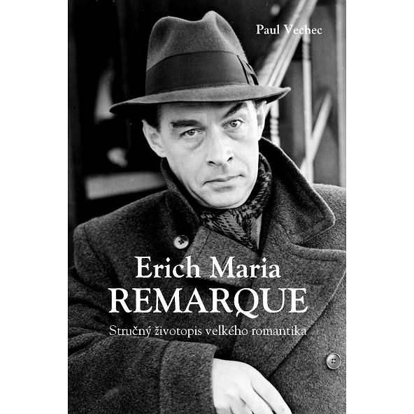 Erich Maria Remarque - Paul Vechec