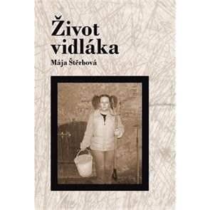 Život vidláka - Mája Štěrbová