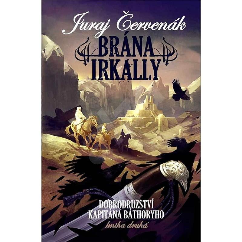 Brána Irkally - Juraj Červenák