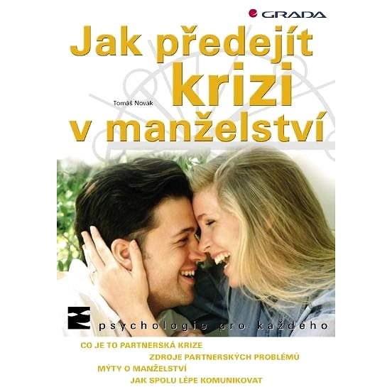 Jak předejít krizi v manželství - Tomáš Novák