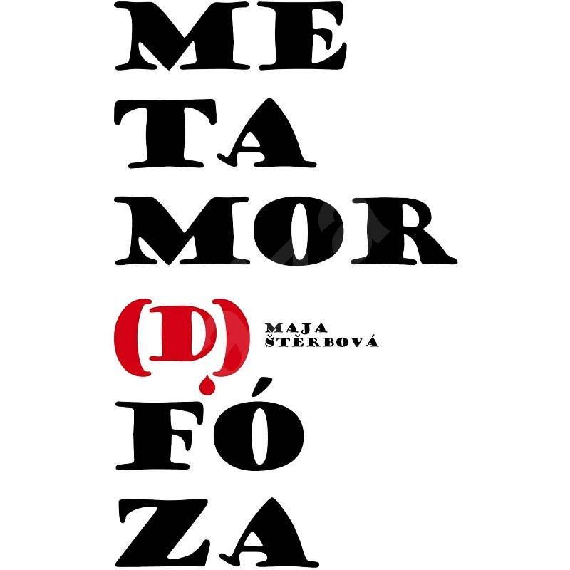 Metamor(d)fóza a CORRRIDA! CORRRIDA! - Mája Štěrbová