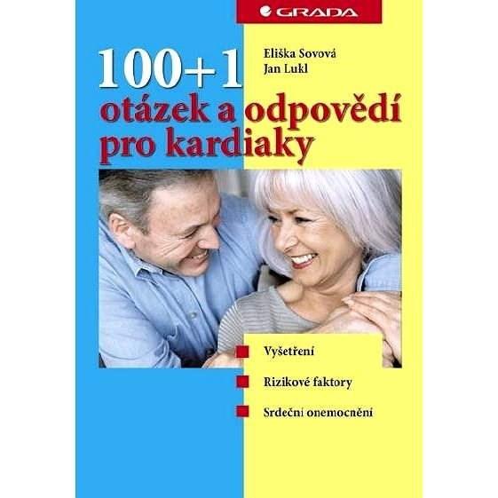 100+1 otázek a odpovědí pro kardiaky - Eliška Sovová