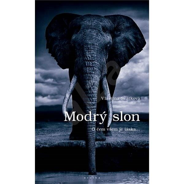 Modrý slon - Vlastina Svátková