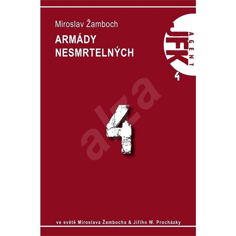 JFK 004 Armády nesmrtelných - Miroslav Žamboch