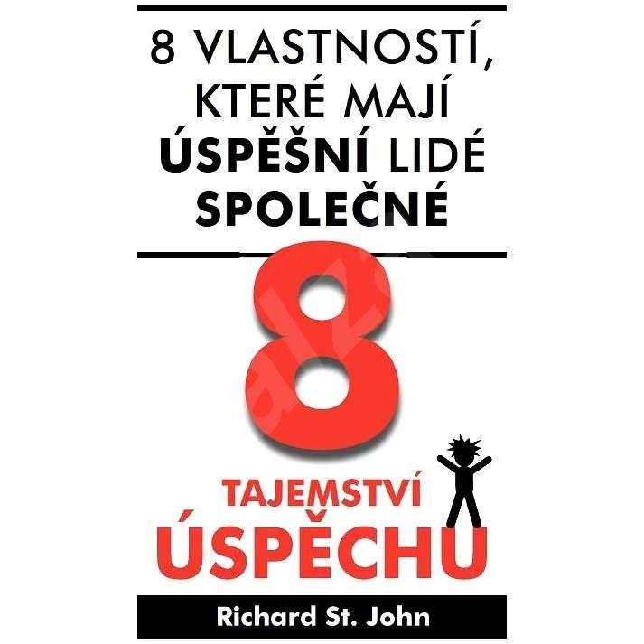 8 tajemství úspěchu - Richard St. John