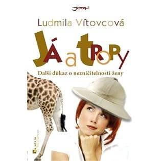 Já a tropy - Ludmila Vítovcová