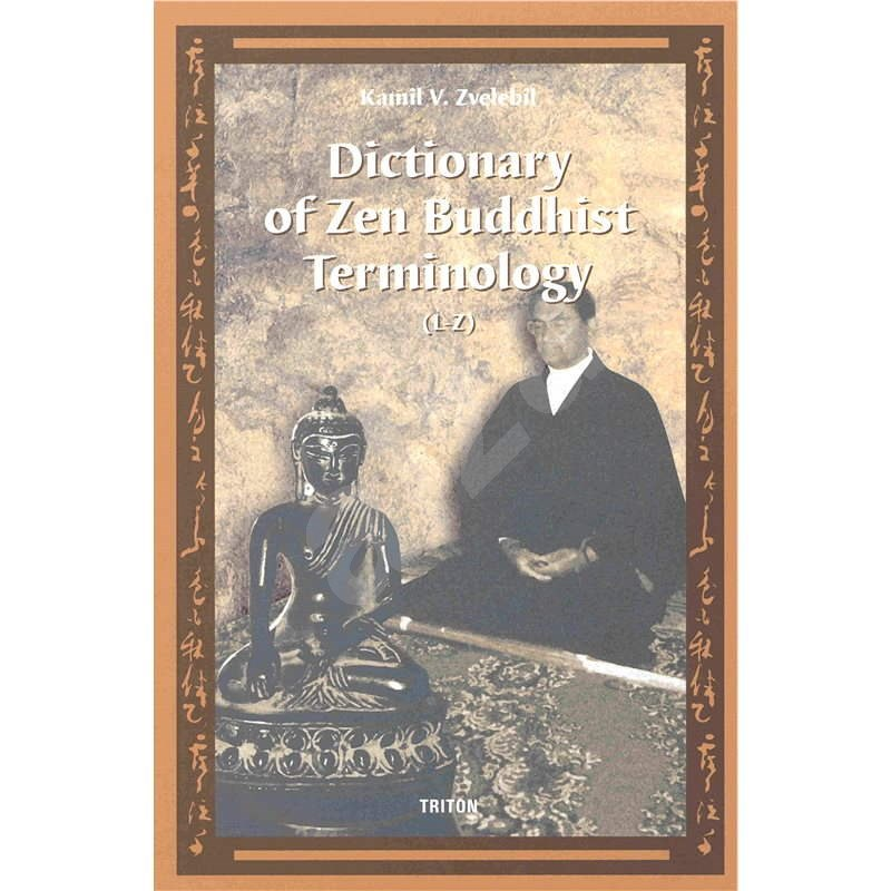 Dictionary of Zen Buddhist Terminology (L-Z) - Kamil V. Zvelebil