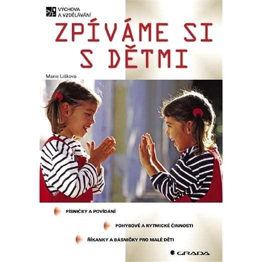 Zpíváme si s dětmi - Marie Lišková