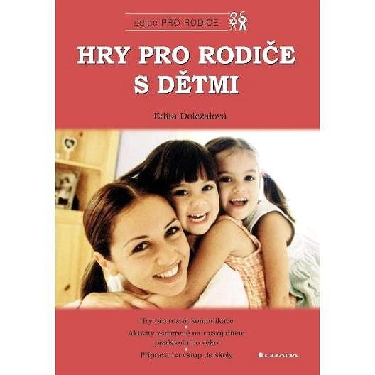 Hry pro rodiče s dětmi - Edita Doležalová