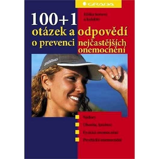 100+1 otázek a odpovědí o prevenci nejčastějších onemocnění - Eliška Sovová