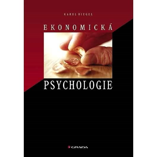 Ekonomická psychologie - Karel Riegel