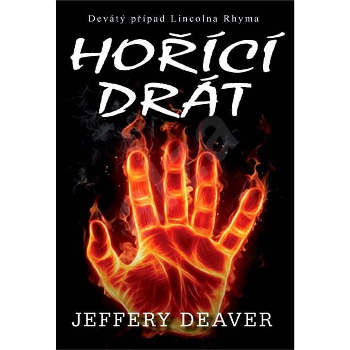 Hořící drát - Jeffery Deaver