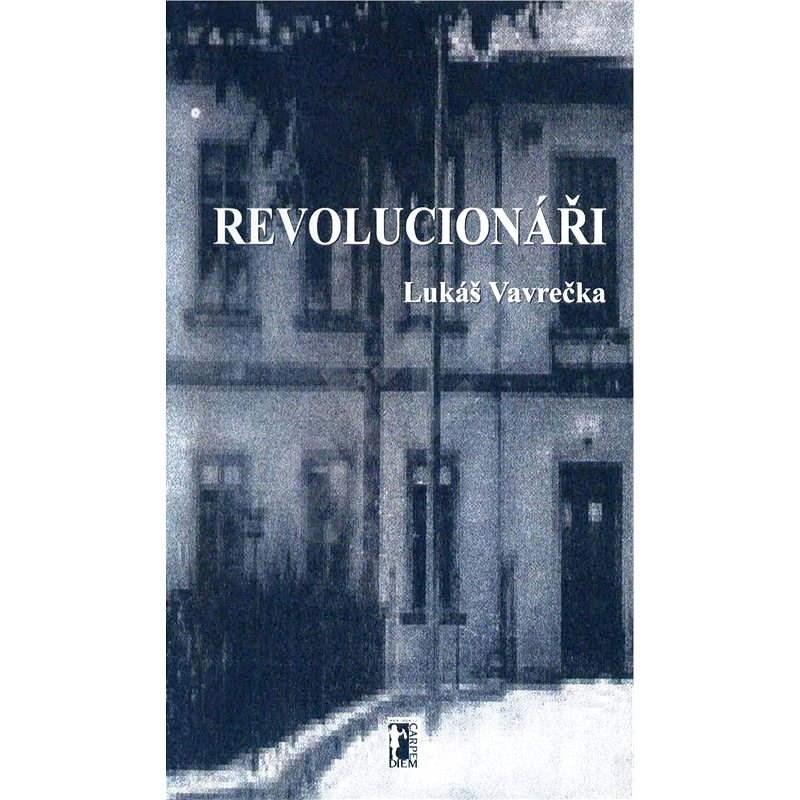 Revolucionáři - Lukáš Vavrečka