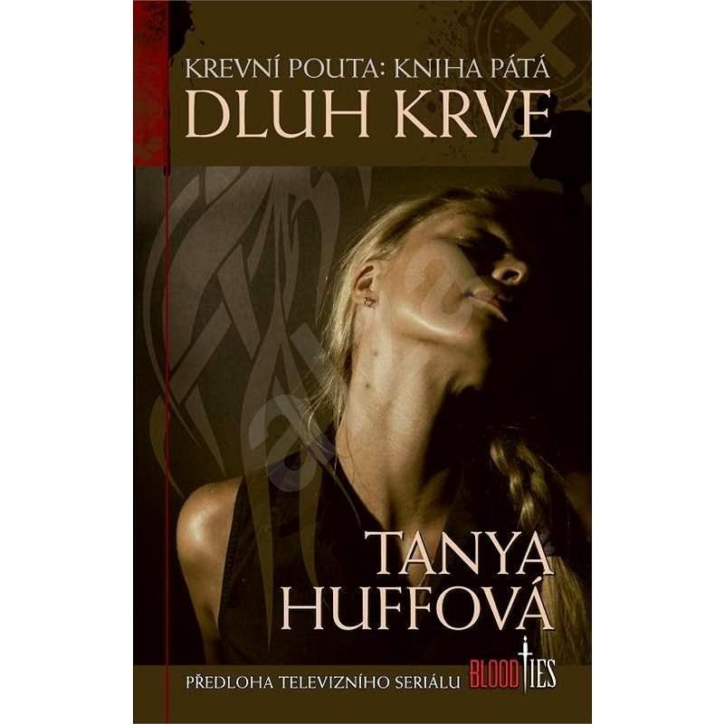 Dluh krve - Tanya Huffová
