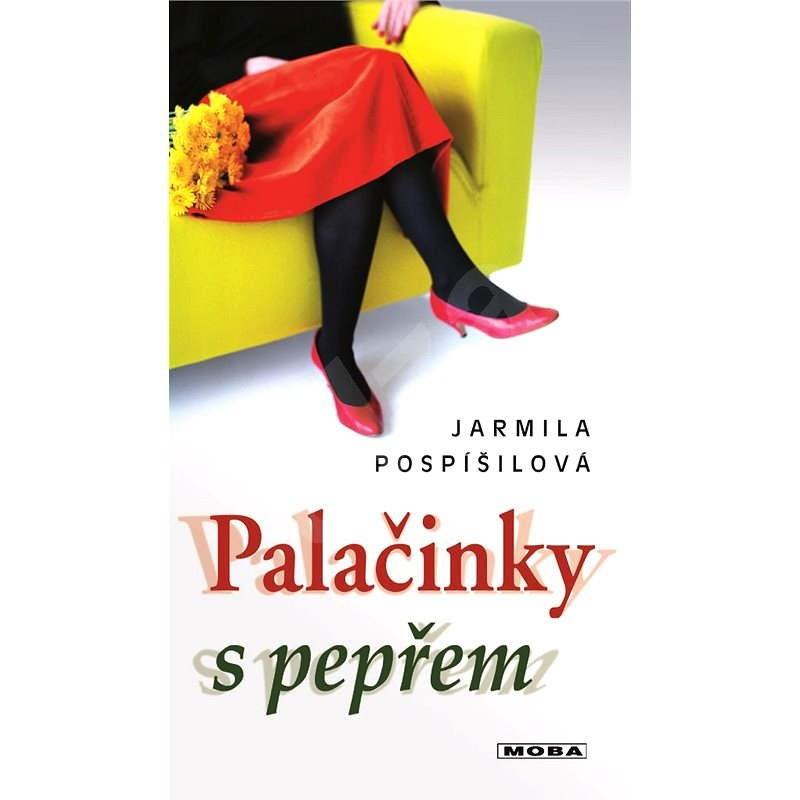 Palačinky s pepřem - Jarmila Pospíšilová