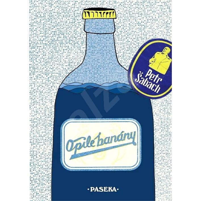 Opilé banány - Petr Šabach