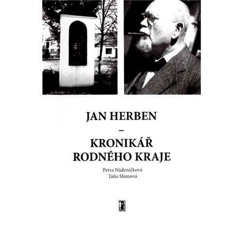 Jan Herben – kronikář rodného kraje - Petra Nádeníčková