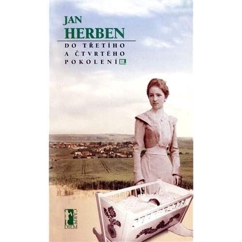 Do třetího a čtvrtého pokolení - III - Jan Herben