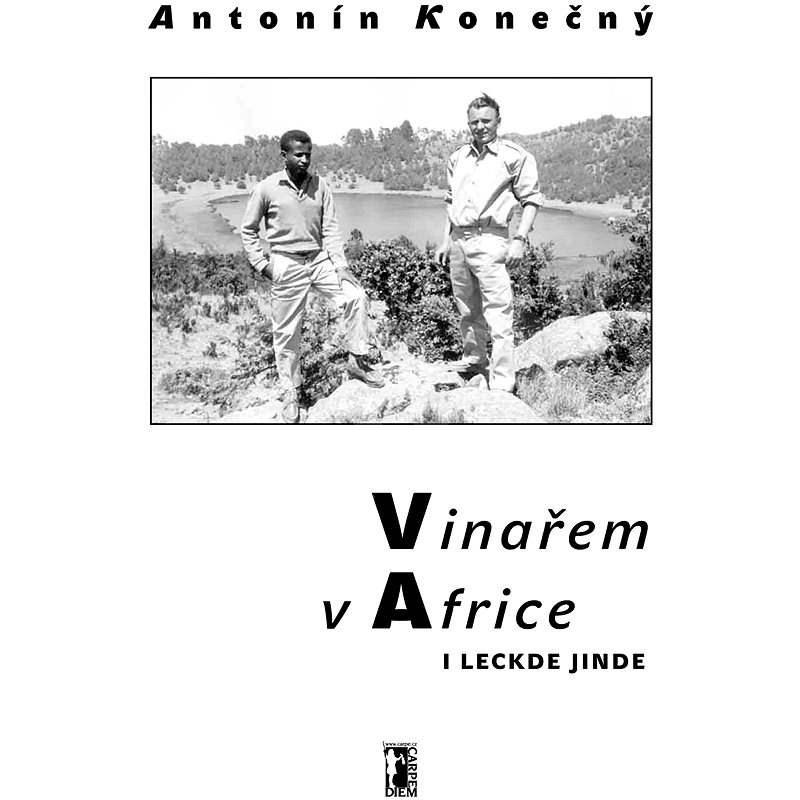 Vinařem v Africe i leckde jinde - ing. Antonín Konečný