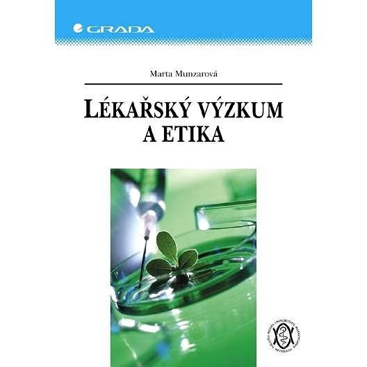 Lékařský výzkum a etika - Marta Munzarová