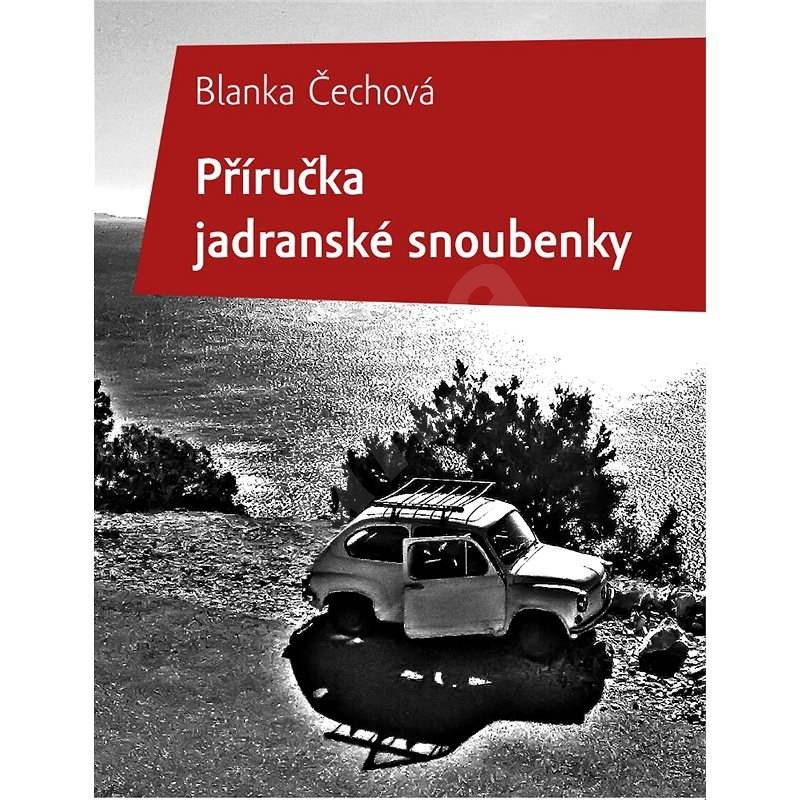 Příručka jadranské snoubenky - Blanka Čechová