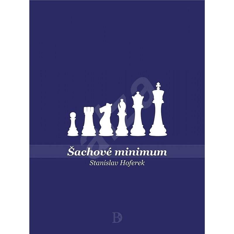 Šachové minimum - Stanislav Hoferek