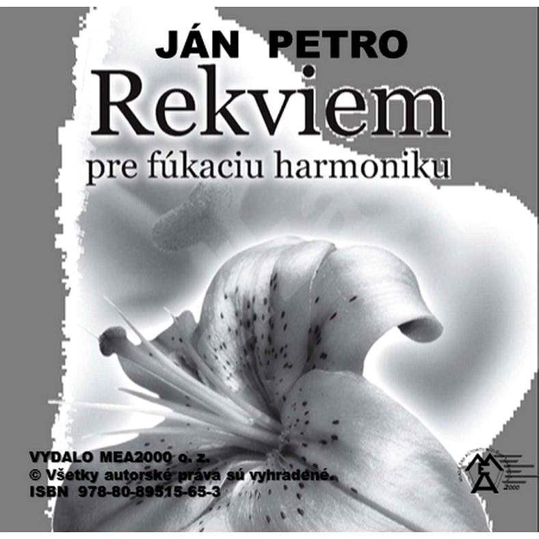 Rekviem pre fúkaciu harmoniku - Ján Petro