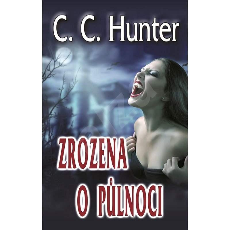 Zrozena o půlnoci - C.C. Hunter