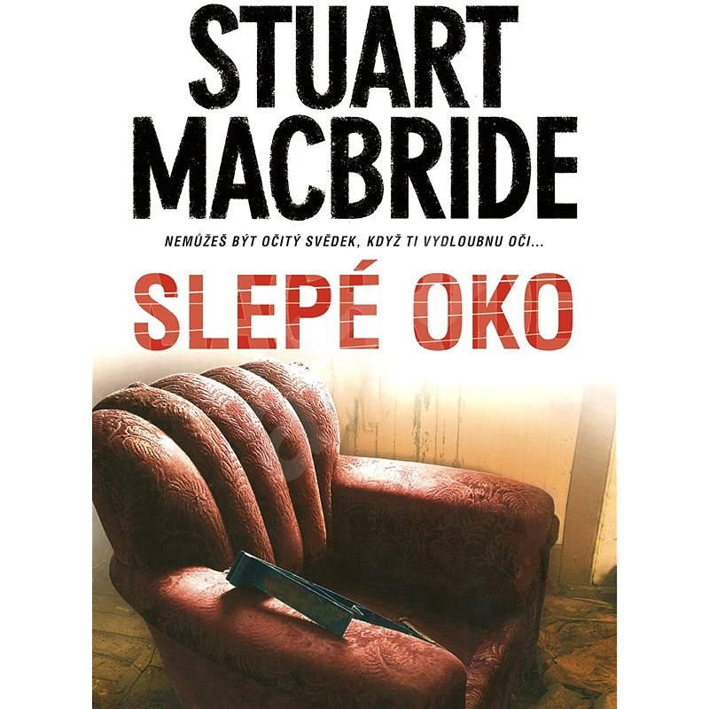 Slepé oko - Stuart MacBride