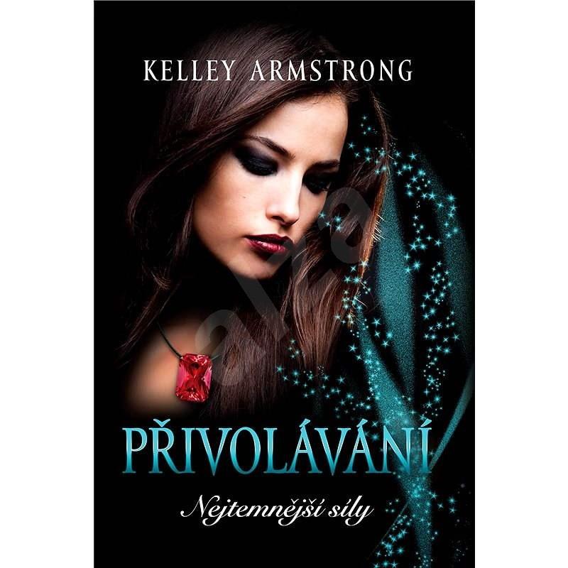 Přivolávání - Kelley Armstrong