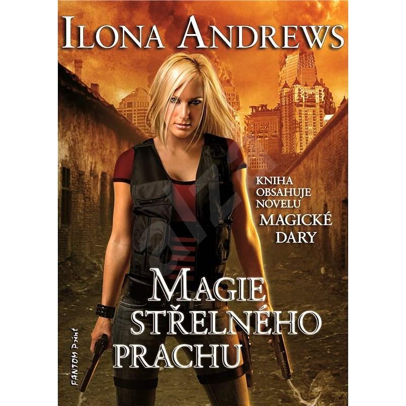 Magie střelného prachu - Ilona Andrews