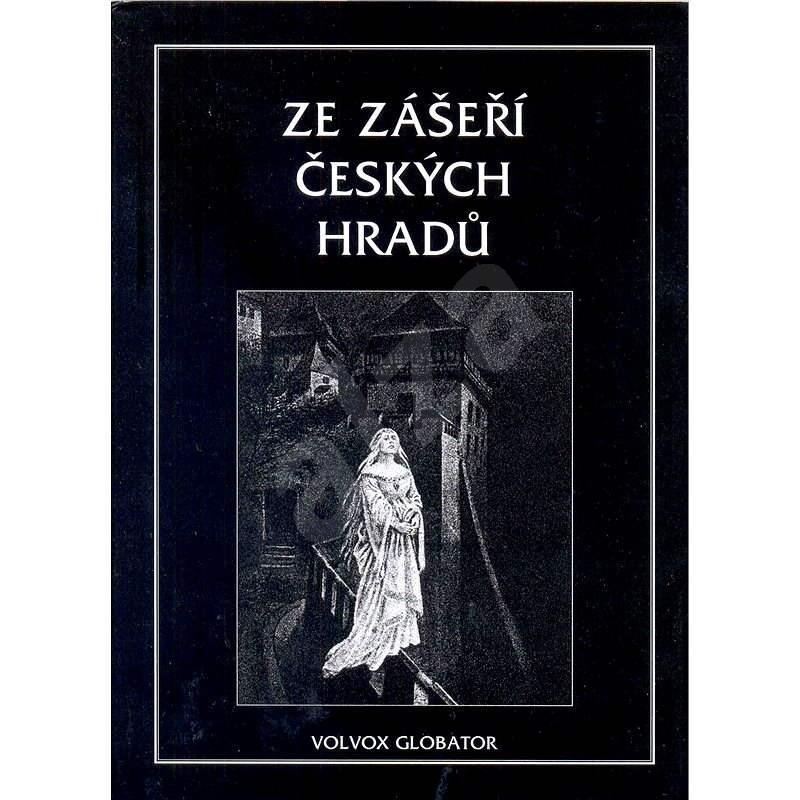 Ze zášeří českých hradů - V. V. Tomek
