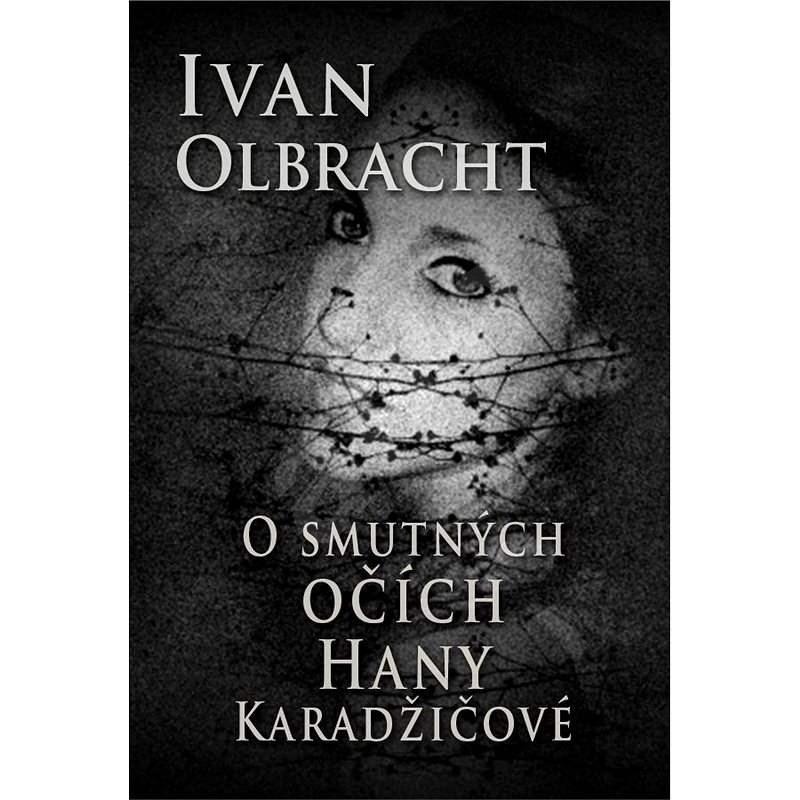 O smutných očích Hany Karadžičové - Ivan Olbracht