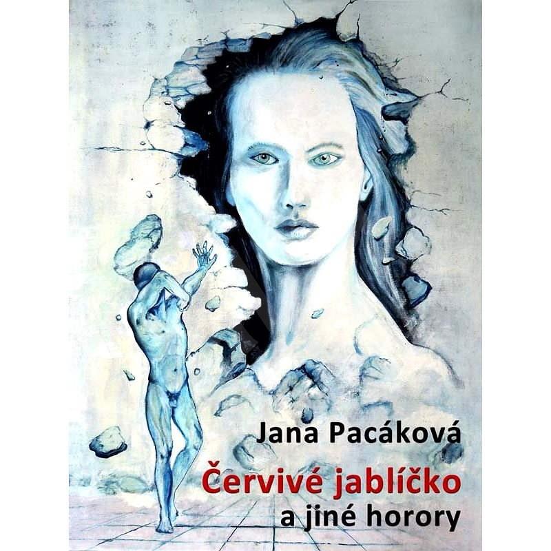Červivé jablíčko - Jana Pacáková