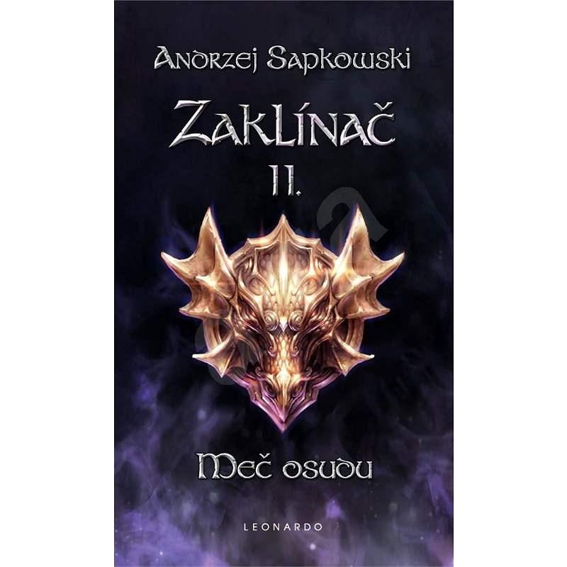 Zaklínač II. - Meč osudu - Andrzej Sapkowski