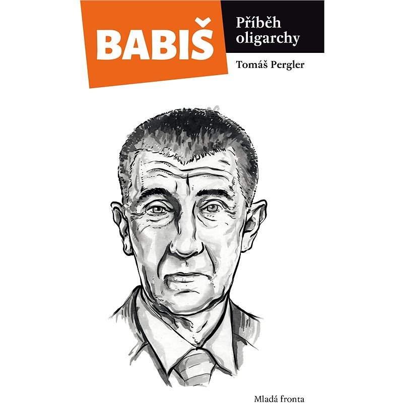 Babiš - Příběh oligarchy - Tomáš Pergler